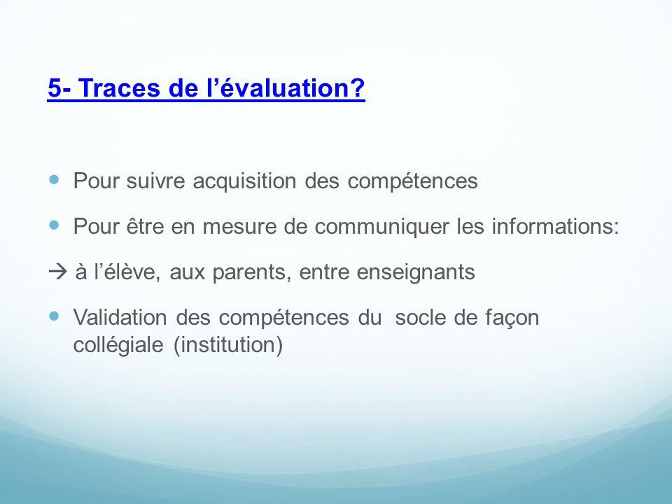 5- Traces de l'évaluation.