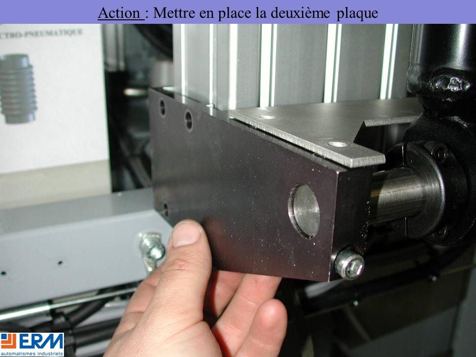 Action : Mettre en place la deuxième plaque