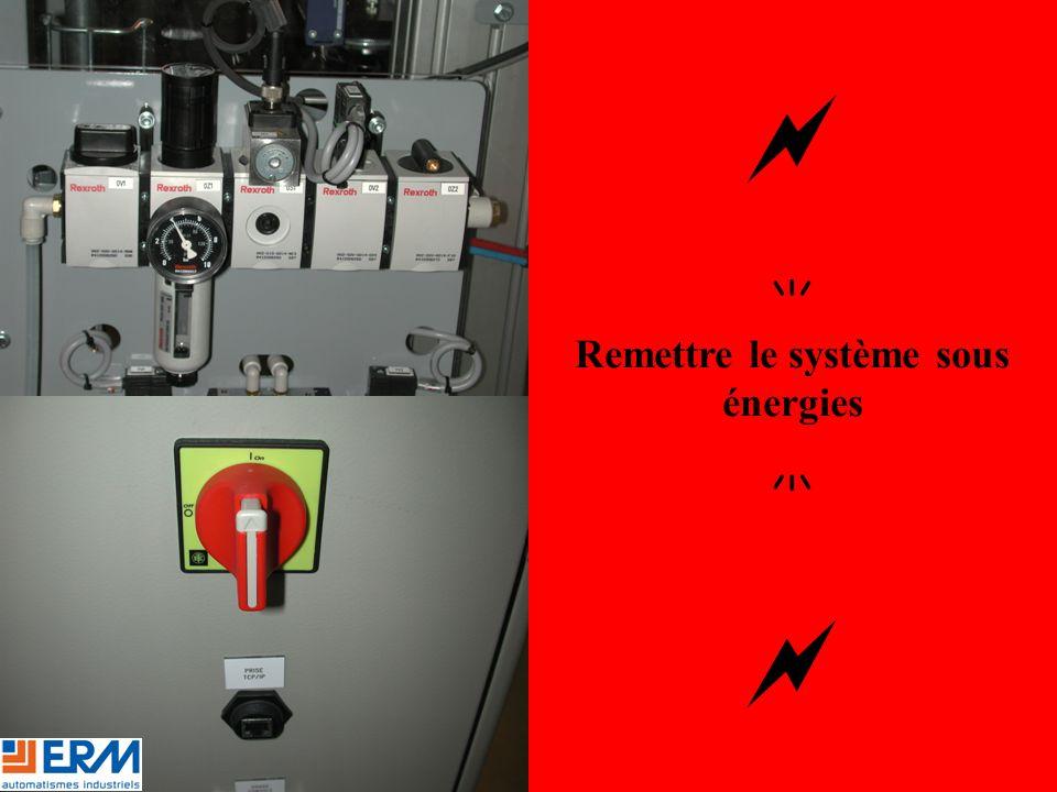   Remettre le système sous énergies  