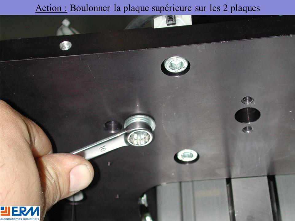 Action : Boulonner la plaque supérieure sur les 2 plaques