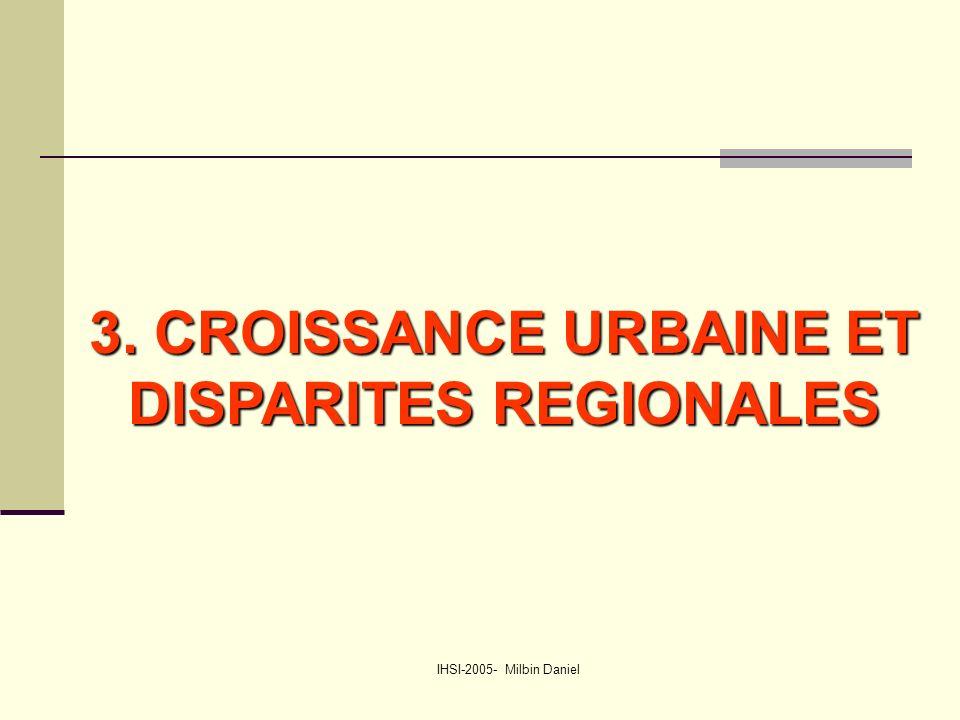 IHSI-2005- Milbin Daniel 3. CROISSANCE URBAINE ET DISPARITES REGIONALES