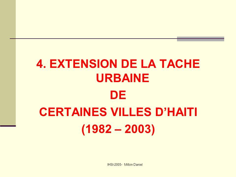 4. EXTENSION DE LA TACHE URBAINE DE CERTAINES VILLES D'HAITI (1982 – 2003)