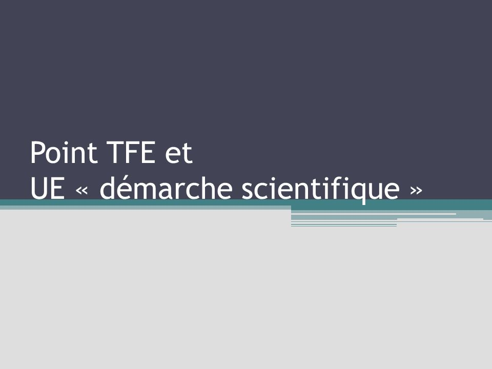 Point TFE et UE « démarche scientifique »