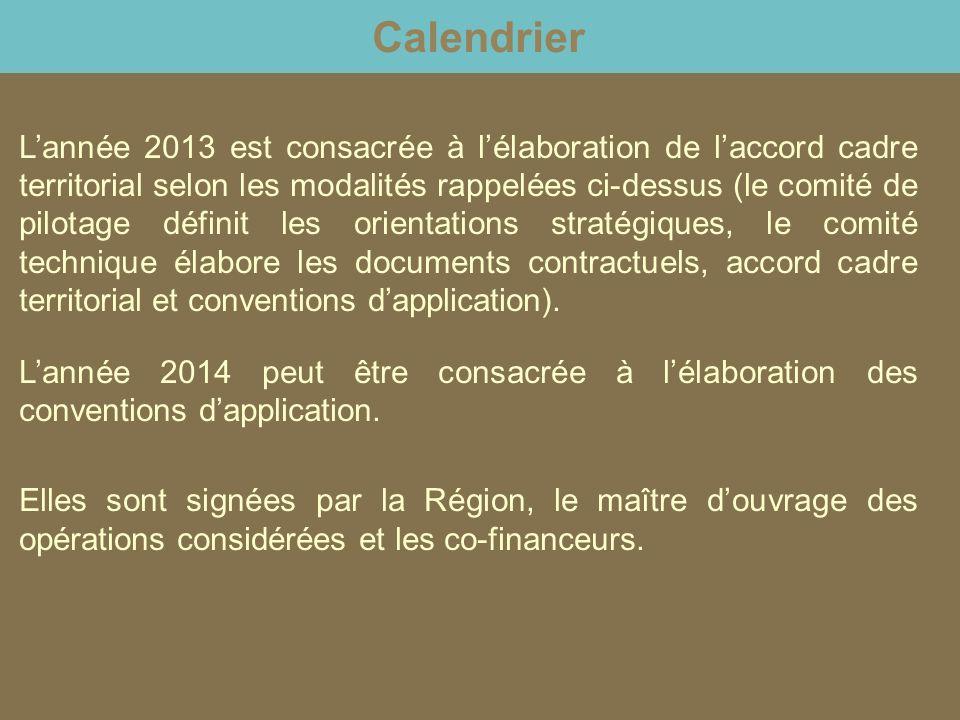 Calendrier L'année 2013 est consacrée à l'élaboration de l'accord cadre territorial selon les modalités rappelées ci-dessus (le comité de pilotage définit les orientations stratégiques, le comité technique élabore les documents contractuels, accord cadre territorial et conventions d'application).