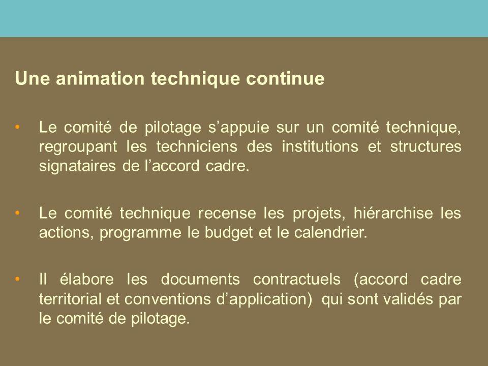 Une animation technique continue Le comité de pilotage s'appuie sur un comité technique, regroupant les techniciens des institutions et structures signataires de l'accord cadre.