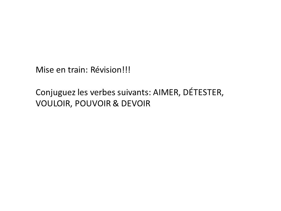 Mise en train: Révision!!.