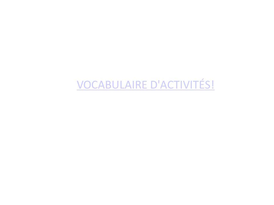 VOCABULAIRE D ACTIVITÉS!
