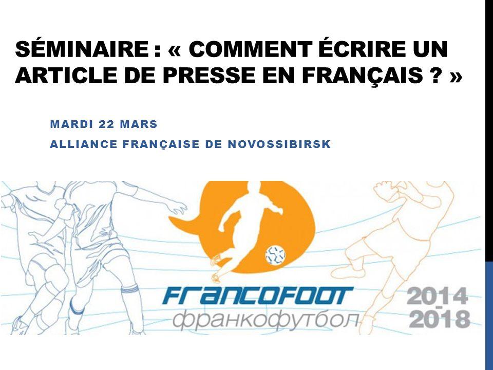 Extrêmement SÉMINAIRE : « COMMENT ÉCRIRE UN ARTICLE DE PRESSE EN FRANÇAIS  OK48