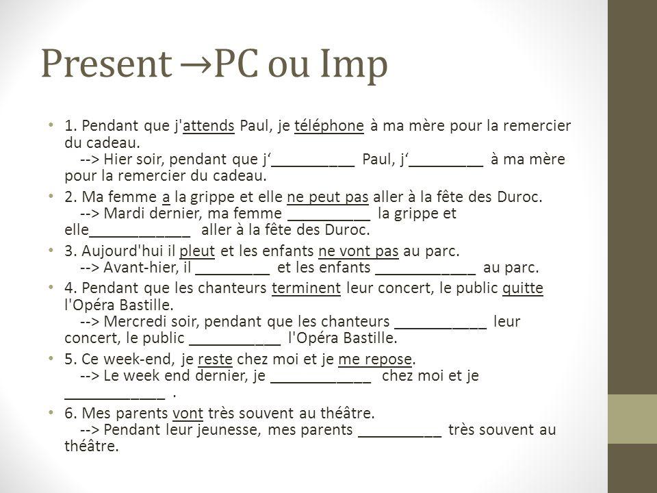 Present →PC ou Imp 1.