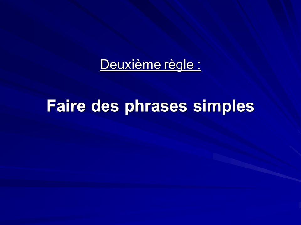 Deuxième règle : Faire des phrases simples
