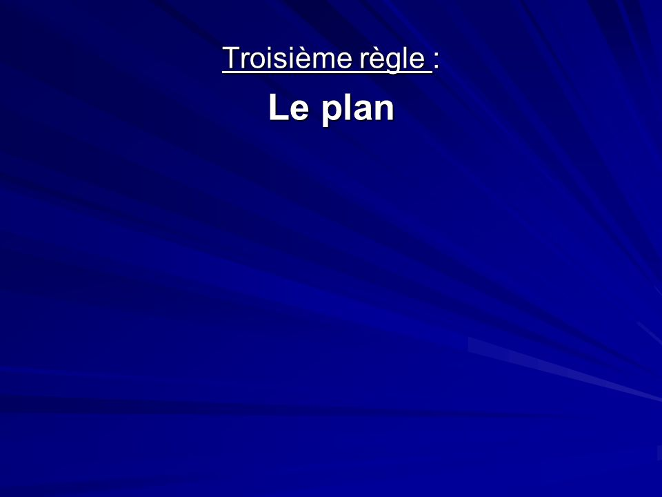 Troisième règle : Le plan