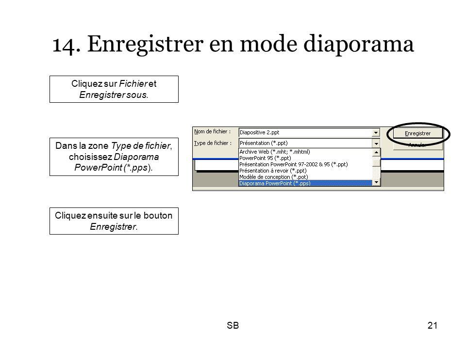 SB21 14. Enregistrer en mode diaporama Cliquez sur Fichier et Enregistrer sous.