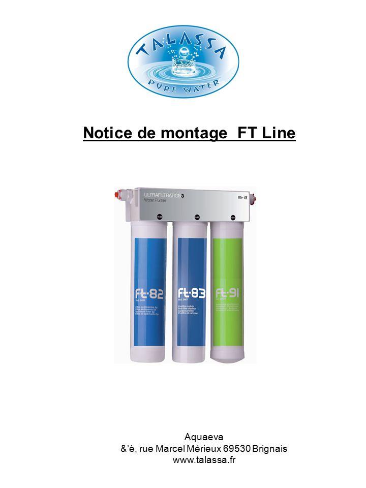 Composition du kit de purification FT Line : 1 - 1 filtre FT 5 microns 2 - 1 filtre FT GAC charbon 3 - 1 membrane FT ultrafiltration 4 - 1 connecteur 3 têtes FT avec support mural 5 - 1 vanne d'arrêt 3/8 6a - 1 raccord automatique 6b - 1 tuyau de connexion 6c - 1 raccord de connexion * sur flexible eau froide.
