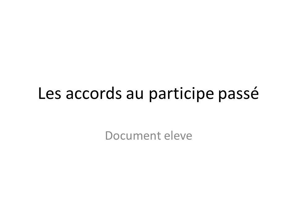 Les accords au participe passé Document eleve