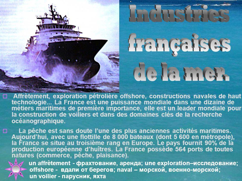  Affrètement, exploration pétrolière offshore, constructions navales de haut technologie...