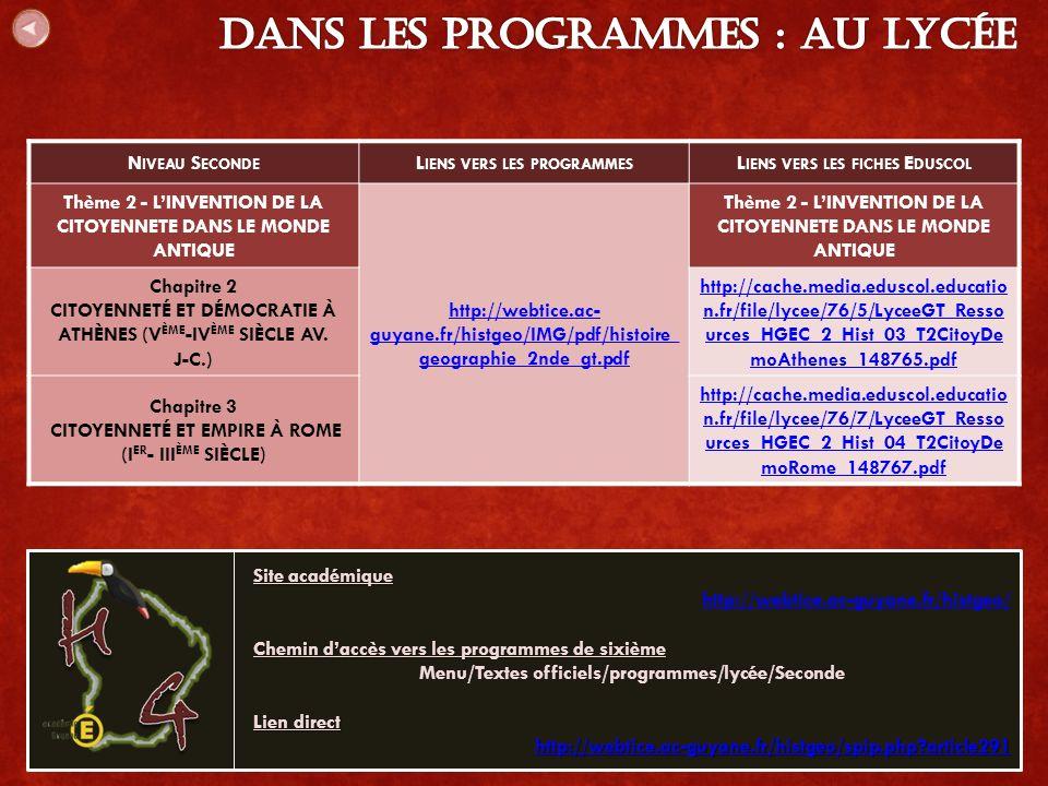 N IVEAU S ECONDE L IENS VERS LES PROGRAMMES L IENS VERS LES FICHES E DUSCOL Thème 2 - L'INVENTION DE LA CITOYENNETE DANS LE MONDE ANTIQUE http://webtice.ac- guyane.fr/histgeo/IMG/pdf/histoire_ geographie_2nde_gt.pdf Thème 2 - L'INVENTION DE LA CITOYENNETE DANS LE MONDE ANTIQUE Chapitre 2 CITOYENNETÉ ET DÉMOCRATIE À ATHÈNES (V ÈME -IV ÈME SIÈCLE AV.