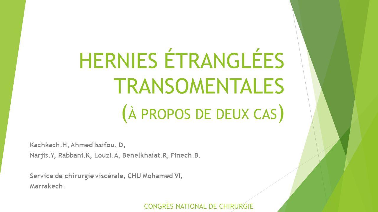 HERNIES ÉTRANGLÉES TRANSOMENTALES ( À PROPOS DE DEUX CAS ) Kachkach.H, Ahmed Issifou.