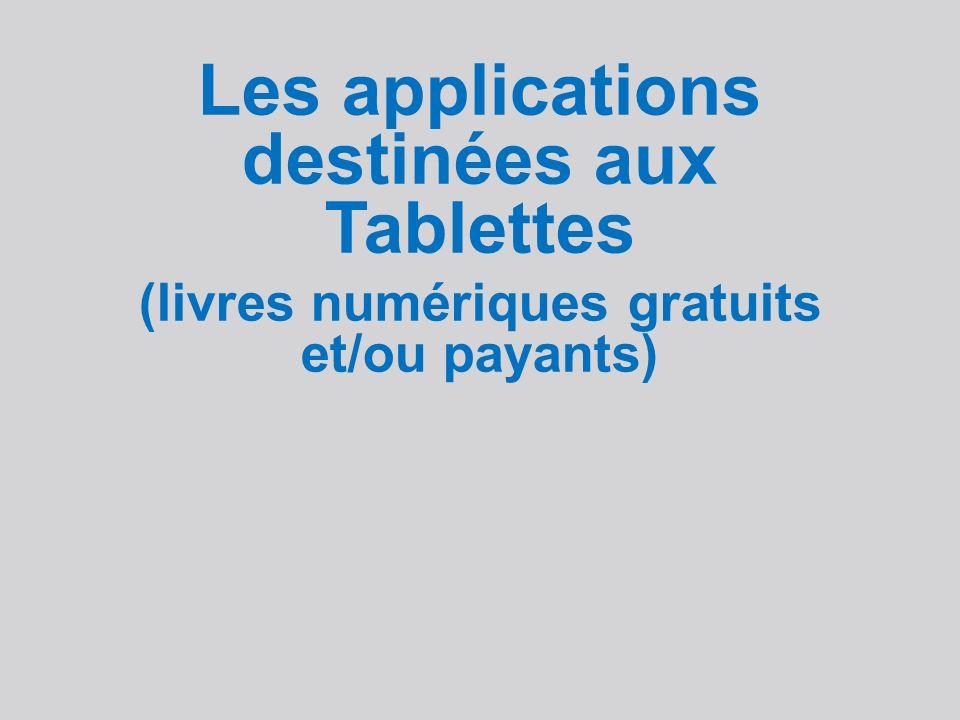 Les applications destinées aux Tablettes (livres numériques gratuits et/ou payants)