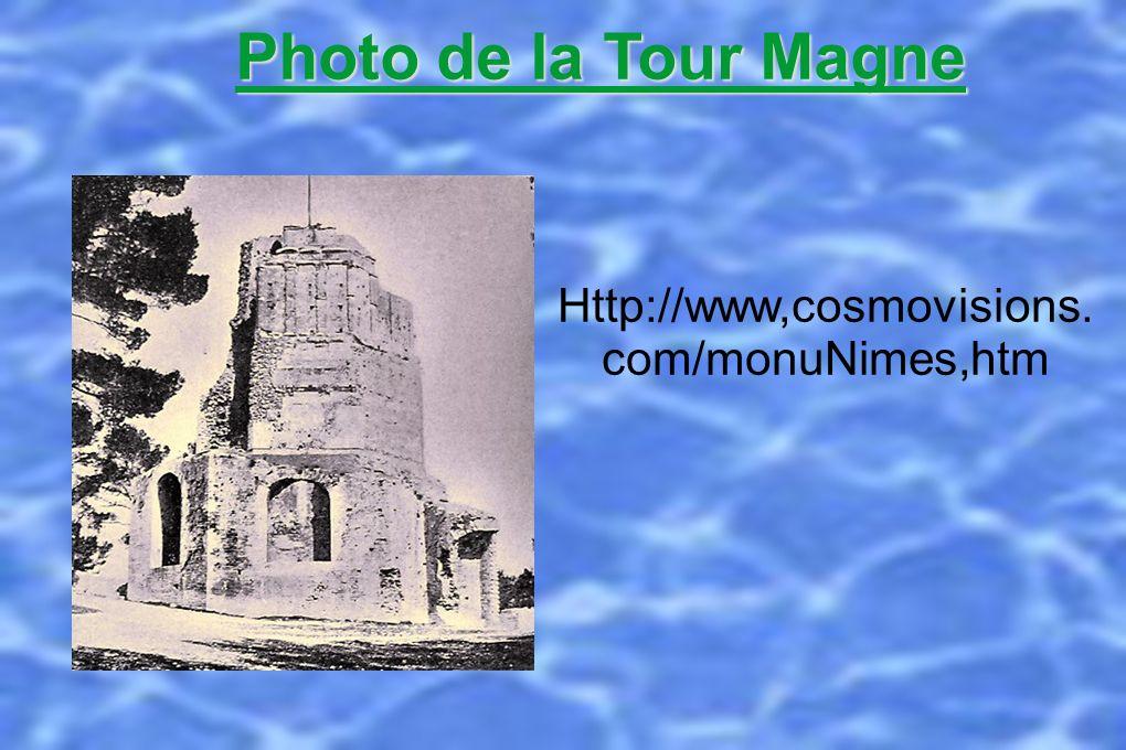 Photo de la Tour Magne http://www.cosmovisions.c om/monuNimes.htm Photo de la Tour Magne Http://www,cosmovisions.