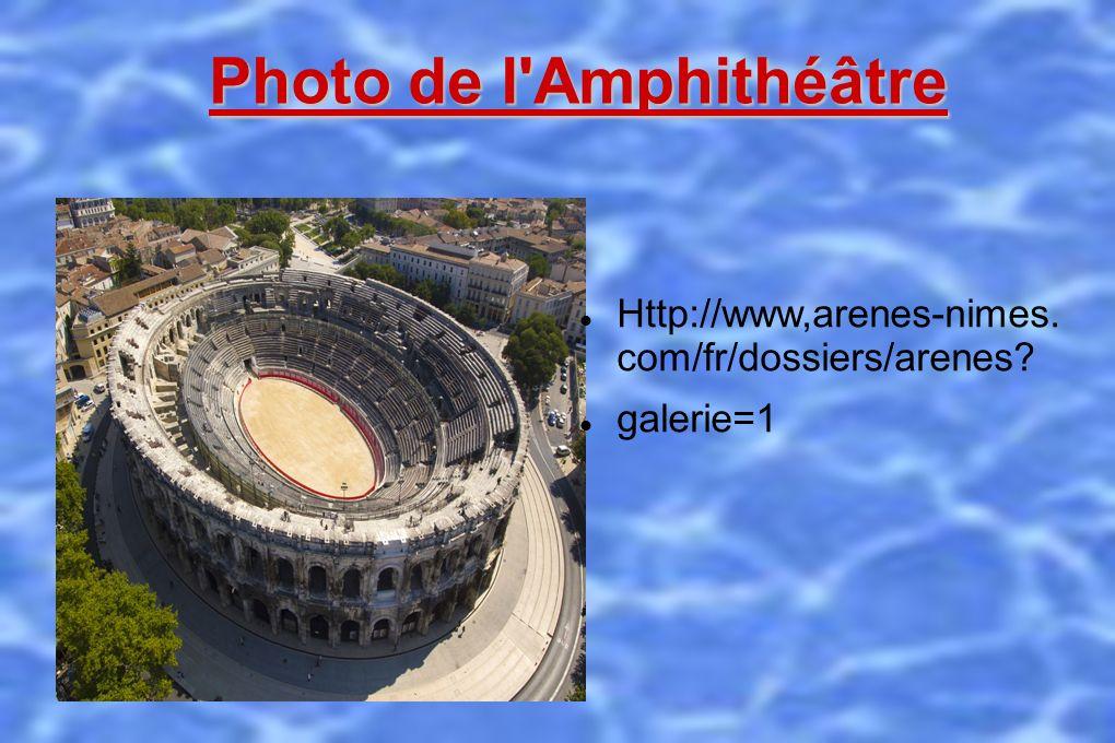 Photo de l Amphithéâtre http://www.arenes- nimes.com/fr/dossiers/ar enes galerie=1 Photo de l Amphithéâtre Http://www,arenes-nimes.