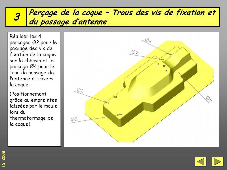 Perçage de la coque – Trous des vis de fixation et du passage d'antenne 3 TS 2008 Réaliser les 4 perçages Ø2 pour le passage des vis de fixation de la coque sur le châssis et le perçage Ø4 pour le trou de passage de l'antenne à travers la coque.