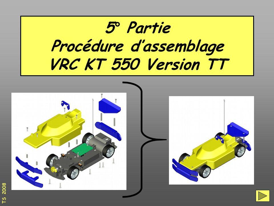 5° Partie Procédure d'assemblage VRC KT 550 Version TT TS 2008