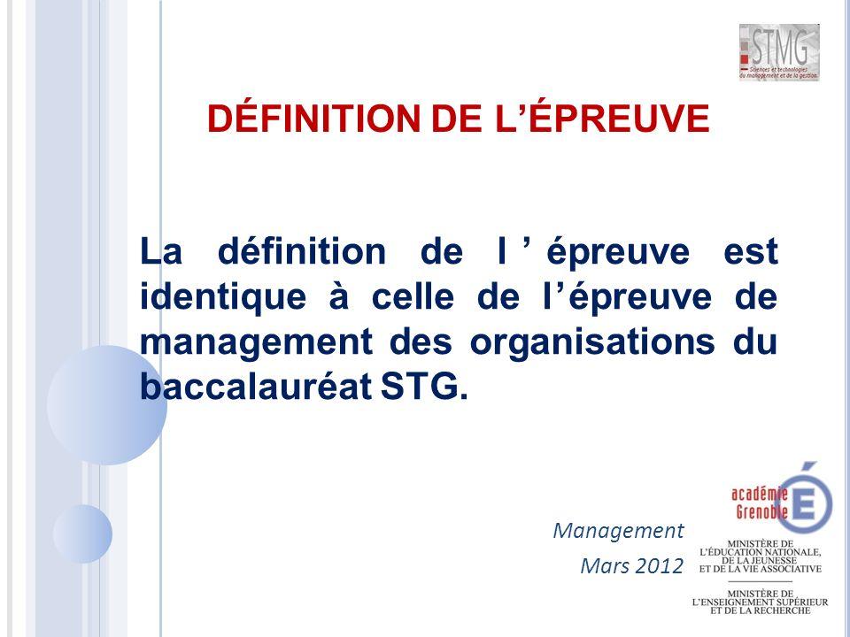La définition de l'épreuve est identique à celle de l'épreuve de management des organisations du baccalauréat STG.