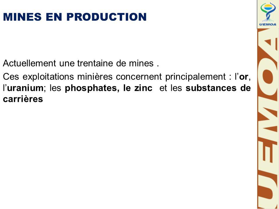 MINES EN PRODUCTION Actuellement une trentaine de mines.
