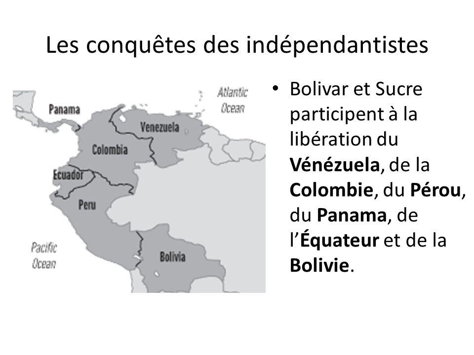 Les conquêtes des indépendantistes Bolivar et Sucre participent à la libération du Vénézuela, de la Colombie, du Pérou, du Panama, de l'Équateur et de la Bolivie.