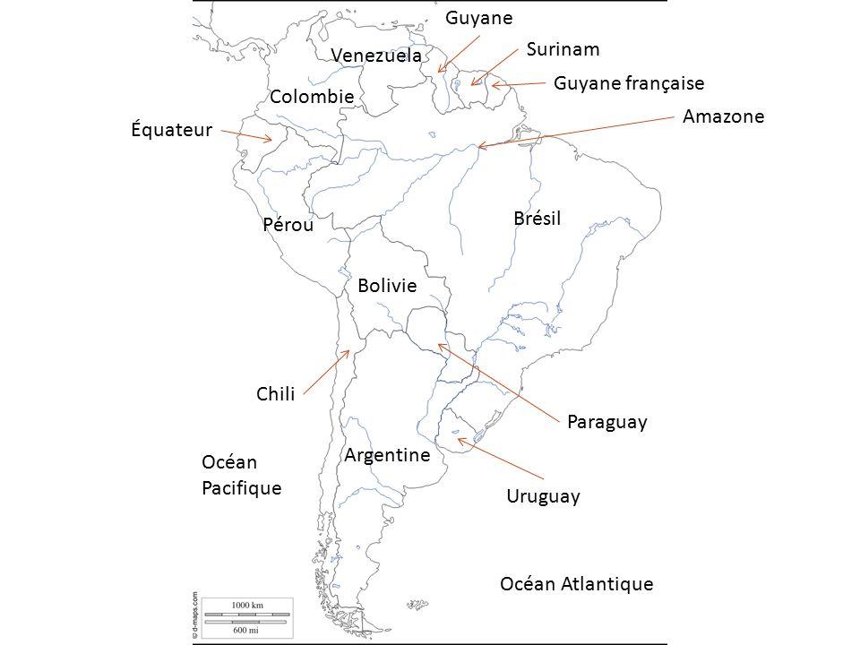 Colombie Venezuela Équateur Pérou Bolivie Chili Argentine Uruguay Paraguay Brésil Amazone Guyane Surinam Guyane française Océan Atlantique Océan Pacifique