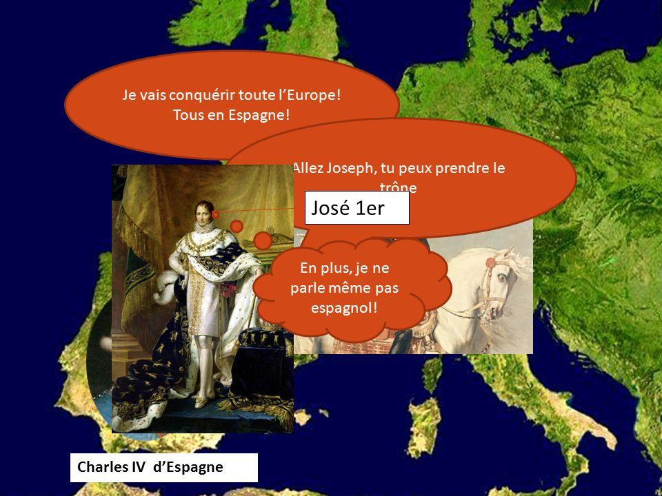 Je vais conquérir toute l'Europe. Tous en Espagne.