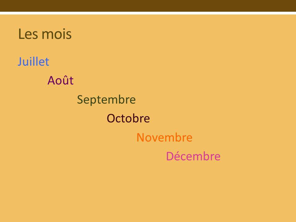 Les mois Juillet Août Septembre Octobre Novembre Décembre