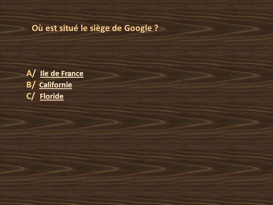 Où est situé le siège de Google .