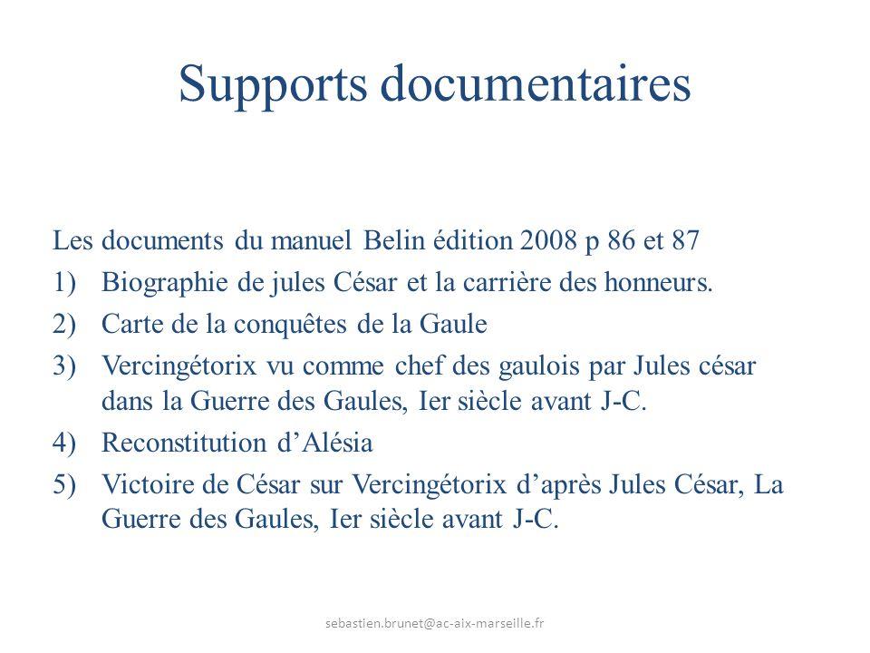 Supports documentaires Les documents du manuel Belin édition 2008 p 86 et 87 1)Biographie de jules César et la carrière des honneurs.