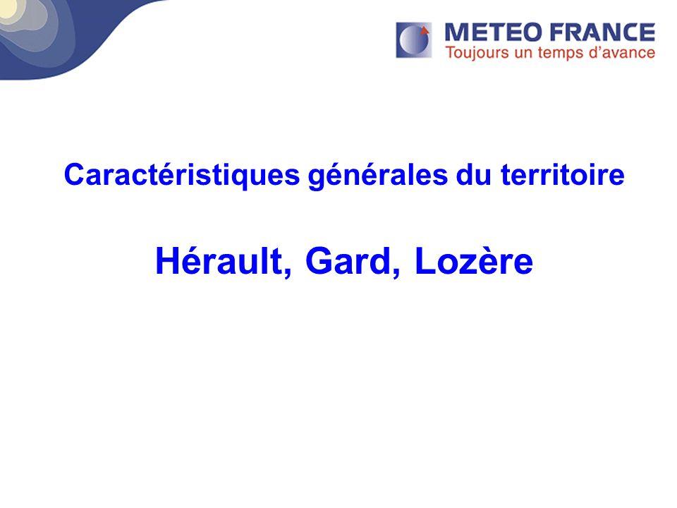 Caractéristiques générales du territoire Hérault, Gard, Lozère