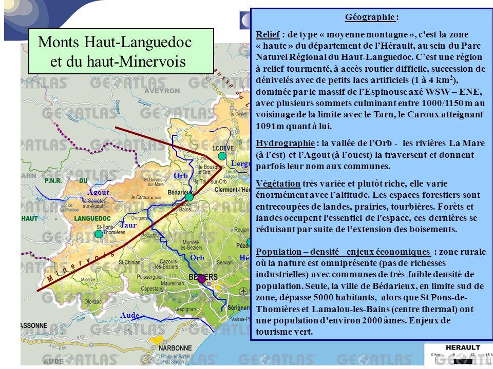 Aude Orb Agout Jaur Orb Lergue Hérault Lez Vidourle Monts Haut-Languedoc et du haut-Minervois Géographie : Relief : de type « moyenne montagne », c'es
