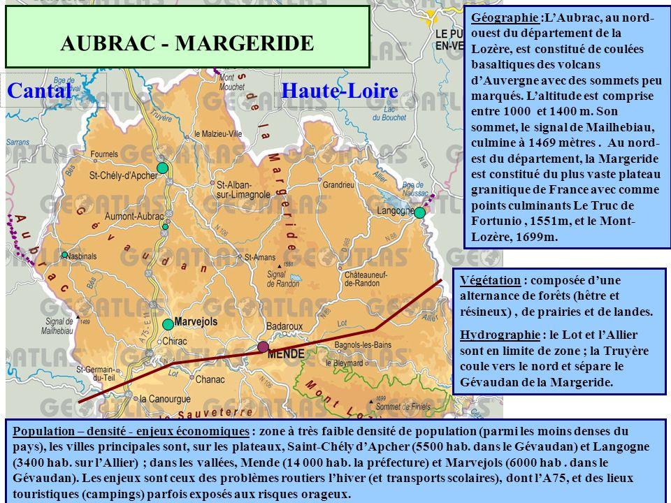 AUBRAC - MARGERIDE Végétation : composée d'une alternance de forêts (hêtre et résineux), de prairies et de landes. Hydrographie : le Lot et l'Allier s