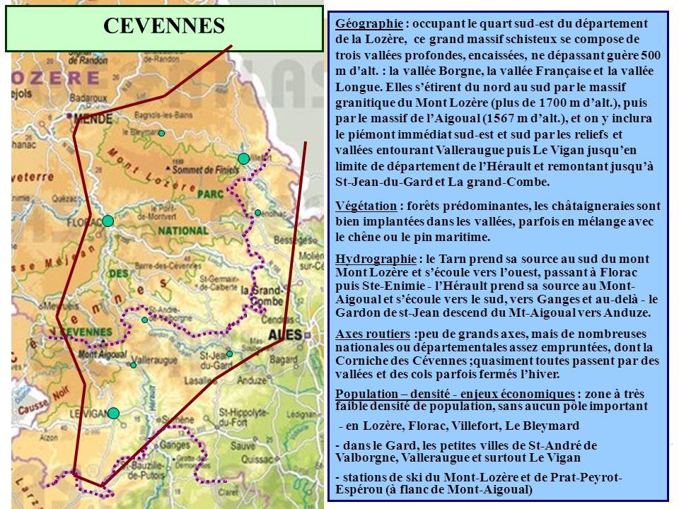 CEVENNES Géographie : occupant le quart sud-est du département de la Lozère, ce grand massif schisteux se compose de trois vallées profondes, encaissé