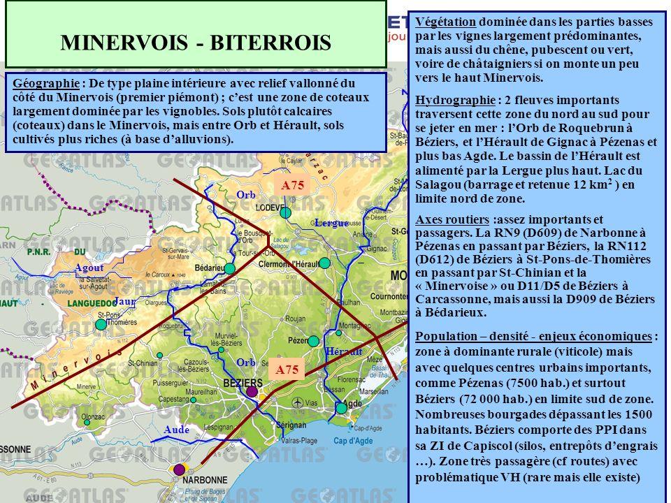 Aude Orb Agout Jaur Orb Lergue Hérault MINERVOIS - BITERROIS Végétation dominée dans les parties basses par les vignes largement prédominantes, mais a