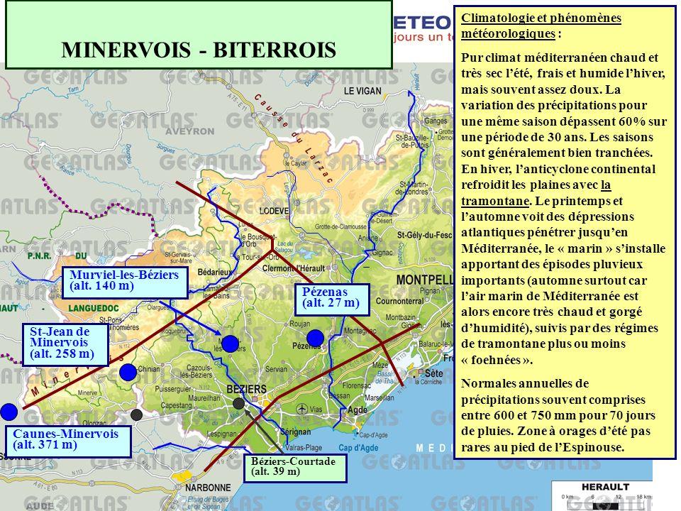 MINERVOIS - BITERROIS Caunes-Minervois (alt. 371 m) St-Jean de Minervois (alt. 258 m) Murviel-les-Béziers (alt. 140 m) Pézenas (alt. 27 m) Béziers-Cou