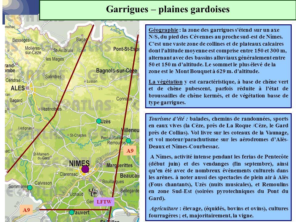 Garrigues – plaines gardoises LFTW Géographie : la zone des garrigues s'étend sur un axe N/S, du pied des Cévennes au proche sud-est de Nîmes. C'est u