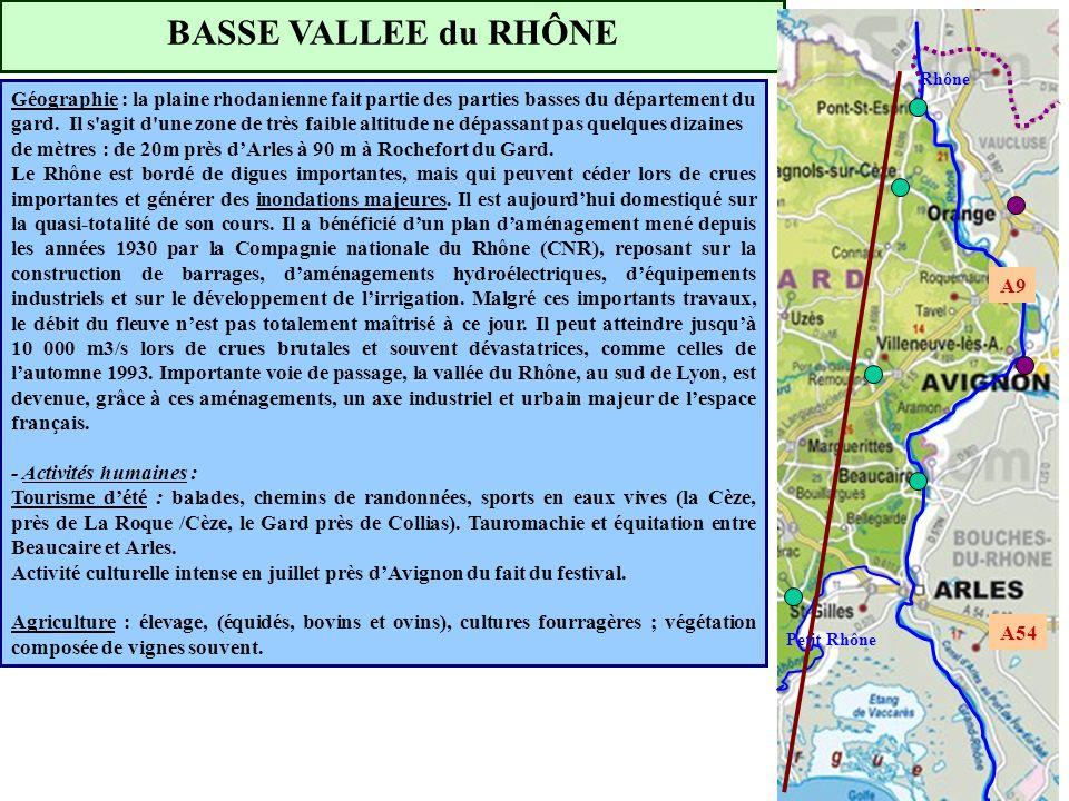 BASSE VALLEE du RHÔNE A9 A54 Rhône Petit Rhône Géographie : la plaine rhodanienne fait partie des parties basses du département du gard. Il s'agit d'u