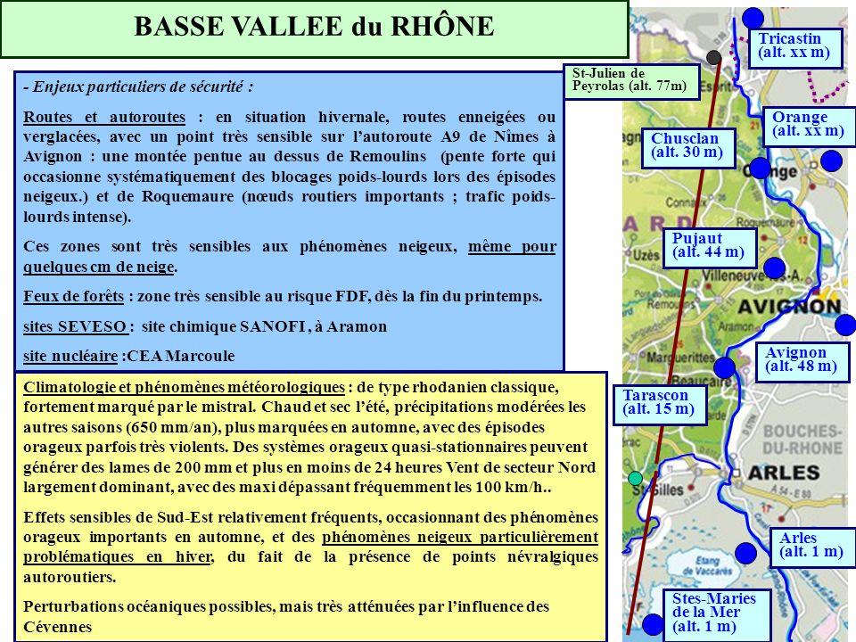 Chusclan (alt. 30 m) Tarascon (alt. 15 m) Avignon (alt. 48 m) Pujaut (alt. 44 m) Stes-Maries de la Mer (alt. 1 m) Arles (alt. 1 m) Tricastin (alt. xx