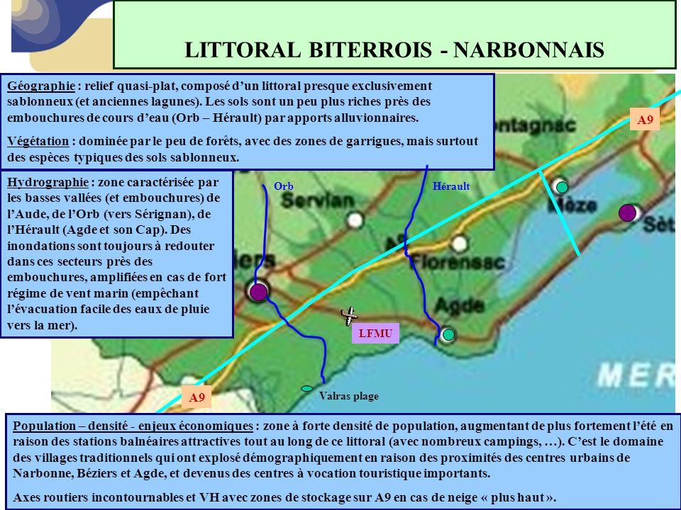 LITTORAL BITERROIS - NARBONNAIS Géographie : relief quasi-plat, composé d'un littoral presque exclusivement sablonneux (et anciennes lagunes). Les sol