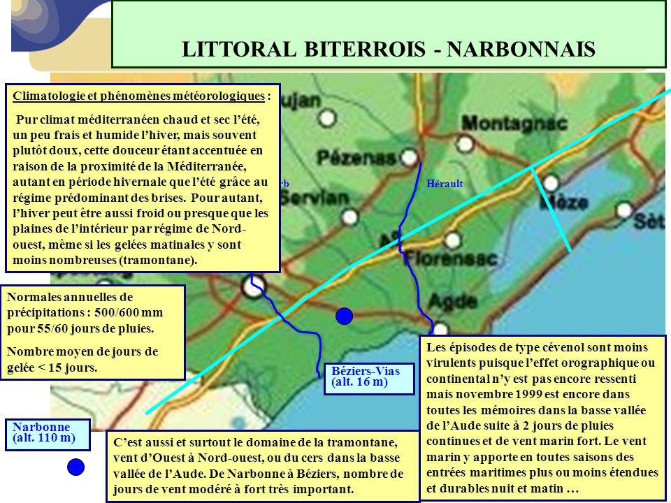 LITTORAL BITERROIS - NARBONNAIS HéraultOrb Béziers-Vias (alt. 16 m) Narbonne (alt. 110 m) Climatologie et phénomènes météorologiques : Pur climat médi