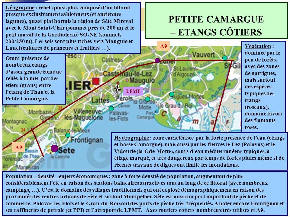 PETITE CAMARGUE – ETANGS CÔTIERS Géographie : relief quasi-plat, composé d'un littoral presque exclusivement sablonneux (et anciennes lagunes), quasi-