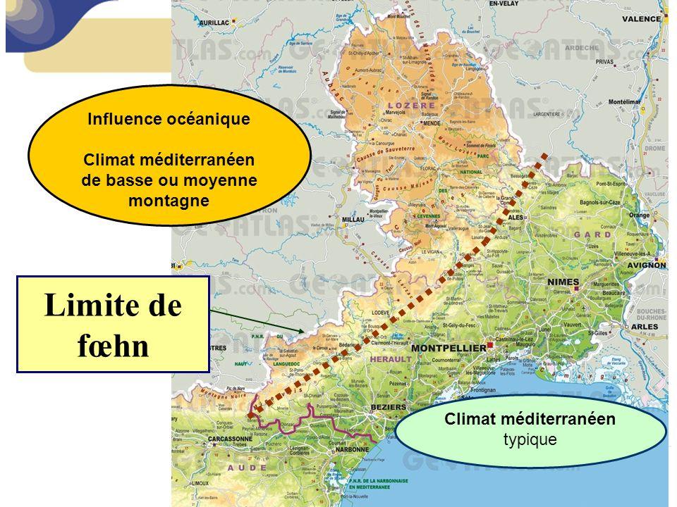 Influence océanique Climat méditerranéen de basse ou moyenne montagne Climat méditerranéen typique Limite de fœhn