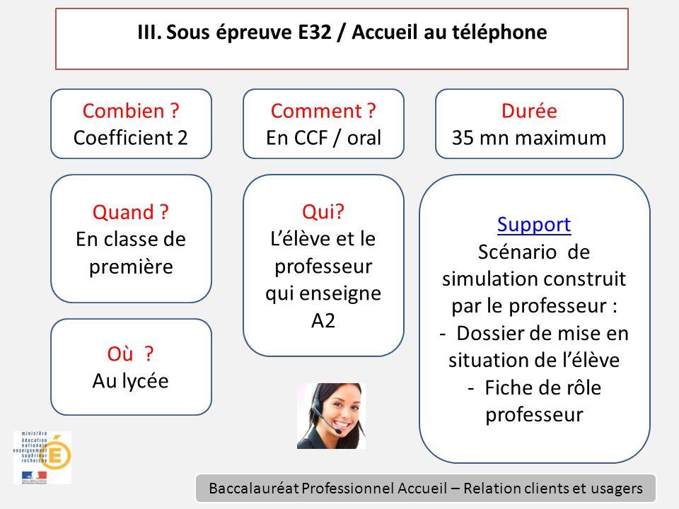 7 III. Sous épreuve E32 / Accueil au téléphone Combien .