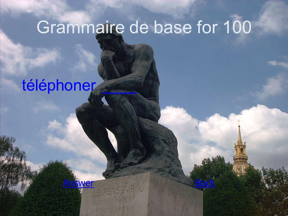 Grammaire de base for 100 téléphoner ____ AnswerBack