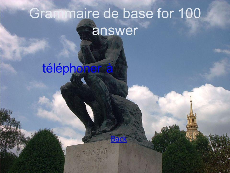 Grammaire de base for 100 answer téléphoner à Back